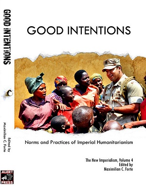 GOOD INTENTIONS: Norms and Practices of Imperial Humanitarianism
